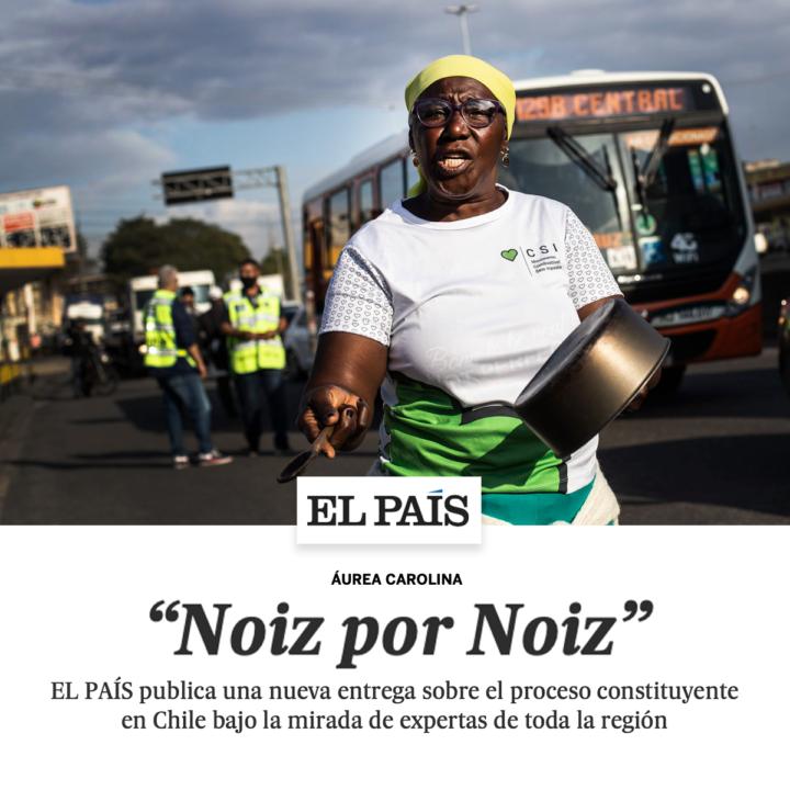 NOIZ POR NOIZ: Que o Chile possa, a partir de sua Constituinte, garantir o acesso das maiorias sociais ao poder